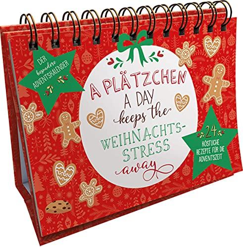 A Plätzchen a day keeps the Weihnachtsstress away. Der besondere Adventskalender: 24 köstliche Rezepte für die Adventszeit