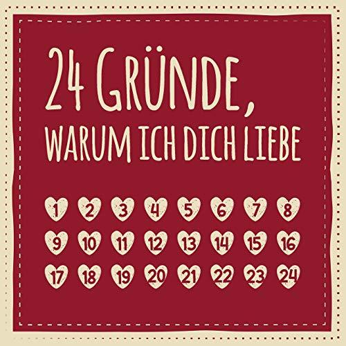 24 Gründe, warum ich dich liebe: Adventskalender zum Ausfüllen, Eintragen, Verschenken - Geschenk für Paare, Partnerin, Freund, Freundin (Advent)