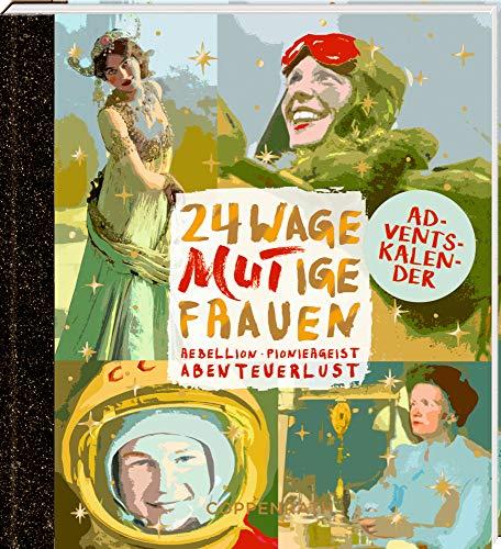 Adventskalenderbuch zum Aufschneiden - 24 wageMutige Frauen: Rebellion, Pioniergeist, Abenteuerlust