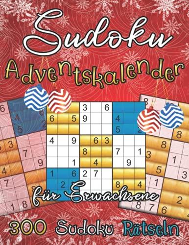 Sudoku Adventskalender für Erwachsene: 300 Sudoku Rätseln in 3 Schwierigkeitsstufen   Großdruck Weihnachten Rätselbuch für Senioren   Weihnachtskalender für Frauen und Männer