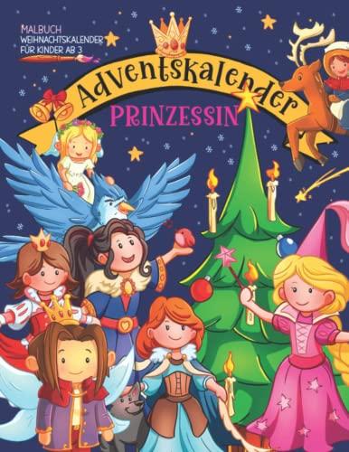 Adventskalender Prinzessin   Weihnachtskalender für Kinder ab 3   Malbuch: Geschenke für Mädchen   25 Tolle Malbögen für die Weihnachtszeit (Freude unterm Weihnachtsbaum, Band 2)
