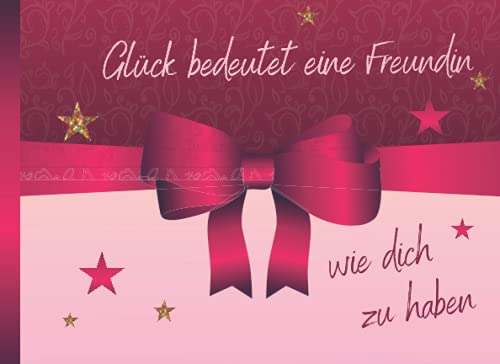 Glück bedeutet eine Freundin wie dich zu haben: Adventskalender 2021 Gutscheine / Gutscheinbuch zum Ausfüllen mit 24 Gutscheinen / Gutscheinheft für die beste Freundin