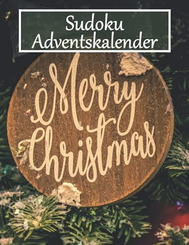 Rätsel Adventskalender: Sudoku Rätsel Adventskalender zu Weihnachtszeit mit 400 Rätseln für Erwachsene und Kinder in leicht, mittel, schwer & extrem (Sudoku Adventskalender)