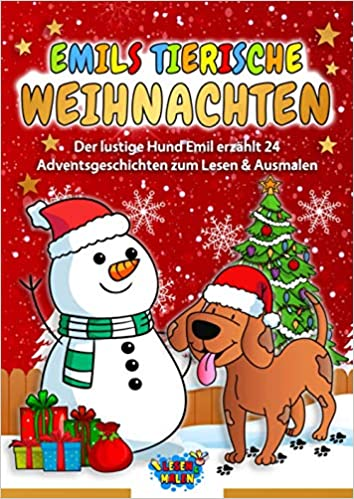 Emils tierische Weihnachten: 24 Adventsgeschichten zum Lesen & Ausmalen