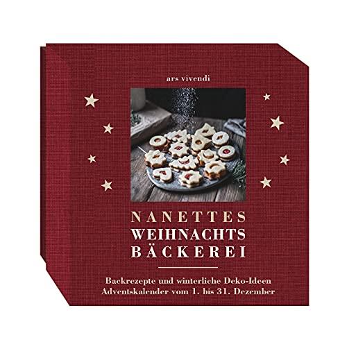 Nanettes Weihnachtsbäckerei - Adventskalender mit Backrezepten und winterlichen Deko- und Bastelideen - Adventskalender vom 1. - 31. Dezember: ... - Adventskalender vom 1. - 31. Dezember