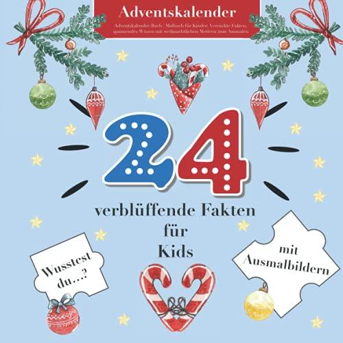 Adventskalender-Buch   Malbuch für Kinder: Verrückte Fakten, spannendes Wissen mit weihnachtlichen Motiven zum Ausmalen: Die coole Beschäftigung zu ... - Geschenk für clevere Jungen   Mädchen