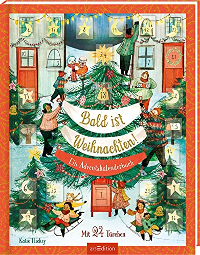 Bald ist Weihnachten!: Ein Adventskalenderbuch | Kinderbuch ab 4 Jahren, 24 Türchen zum Öffnen, Geschichten, Lieder, Bastelideen