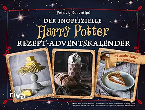Der inoffizielle Harry-Potter-Rezept-Adventskalender: 24 zauberhafte Leckereien. Magische Koch- und Backrezepte aus Honigtopf, Hogwarts und Hogsmeade – Weihnachten mit Harry, Ron und Hermine