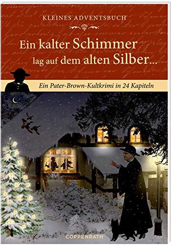 Kleines Adventsbuch - Ein kalter Schimmer lag auf dem alten Silber ...: Ein Pater-Brown-Kultkrimi in 24 Kapiteln