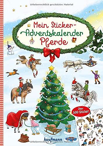 Mein Sticker-Adventskalender: Pferde - Über 500 Sticker + Stickerheft-Adventskalender (Mein Stickerbuch)