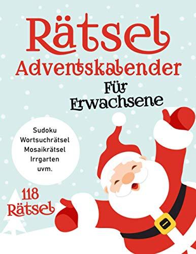 Riesen Rätsel Adventskalender zu Weihnachten: Viele Logikrätsel mit Sudoku, Wortsuche, Mosaikrätsel, Irrgarten und viele mehr   Gedächtnistraining für Erwachsene und Senioren zur Weihnachtszeit