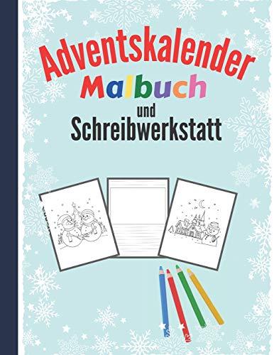 Adventskalender Malbuch und Schreibwerkstatt: Malbuch mit 24 Weihnachtsmotive zum Ausmalen