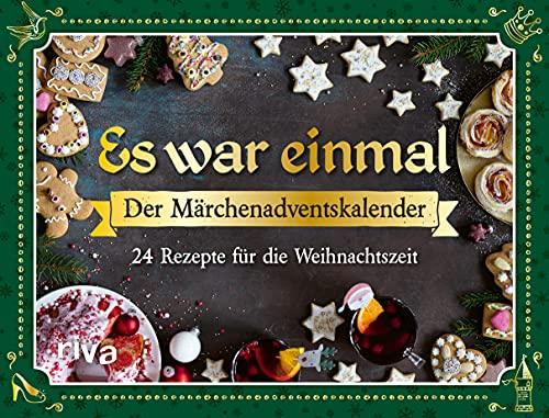 Es war einmal – Der Märchenadventskalender: 24 Rezepte für die Weihnachtszeit. Mit Seiten zum Auftrennen