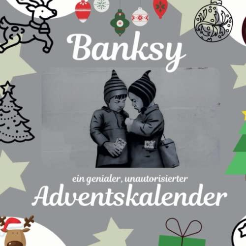 Banksy: Der unautorisierte Adventskalender