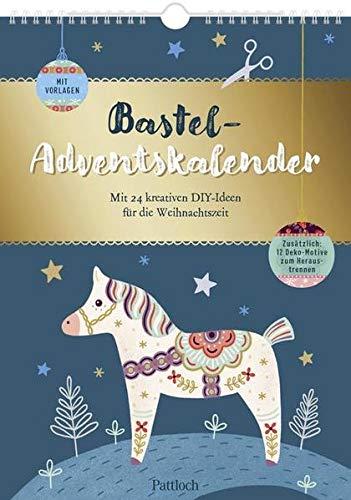 Bastel-Adventskalender: 24 kreative DIY-Ideen für die Weihnachtszeit. Mit Vorlagen. Zusätzlich: 12 Deko-Motive zum Heraustrennen