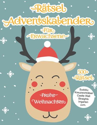 Riesen Rätsel Adventskalender zu Weihnachten: Gehirnjogging für Erwachsene und Senioren zur Weihnachtszeit mit Sudoku, Wortsuche, Mosaikrätsel, Irrgarten und viele mehr