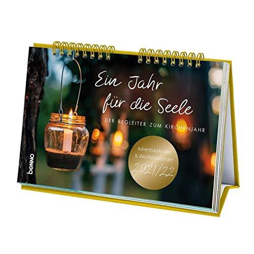 Ein Jahr für die Seele 2021/2022: Adventskalender 2021 & Wochenkalender 2022: Adventskalender & Wochenkalender