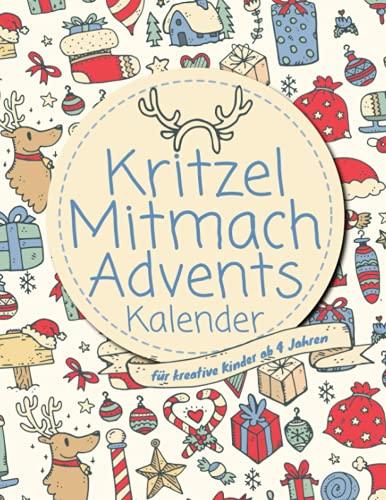 Kritzel-Mitmach-Adventskalender: Adventskalenderbuch zum Malen und Fertigmalen für kreative Kinder ab 4 Jahren