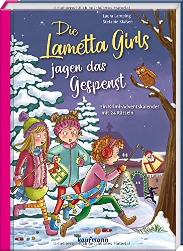 Die Lametta-Girls jagen das Gespenst: Ein Krimi-Adventskalender mit 24 Rätseln (Adventskalender mit Geschichten für Kinder: Ein Buch zum Lesen und Vorlesen mit 24 Kapiteln)