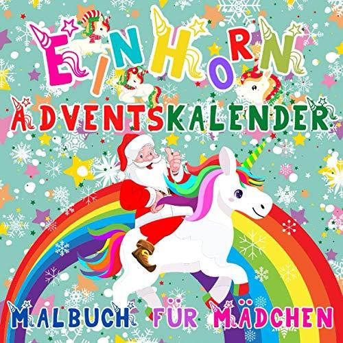 Einhorn Adventskalender Malbuch für Mädchen: 25 Nummerierte Weihnachten Malvorlagen mit Einhörner | Winter Weihnachtskalender zum Ausmalen für Kinder