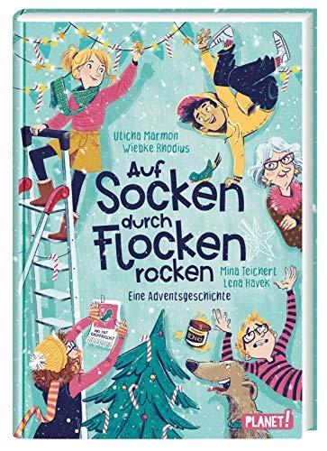 Auf Socken durch Flocken rocken: Eine Adventsgeschichte   24 Kapitel, für Mädchen ab 10 Jahren