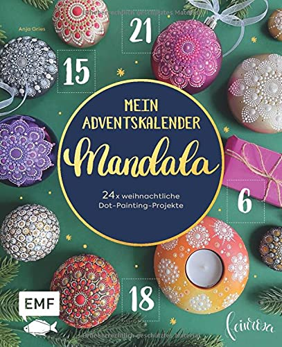 Mein Adventskalender-Buch: Mandala: 24 mal weihnachtliche Dot-Painting-Projekte
