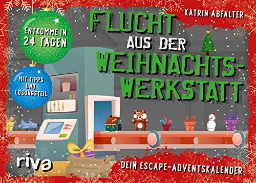 Flucht aus der Weihnachtswerkstatt. Dein Escape-Adventskalender: Entkomme in 24 Tagen. Komplett überarbeitete Neuausgabe. Mit Tipps und Lösungsteil
