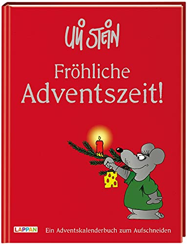 Fröhliche Adventszeit!: Ein Adventskalenderbuch zum Aufschneiden | Adventskalender mit lustigen Erfindungen, schrägen Basteltipps, Spielen und kuriosen Spartipps