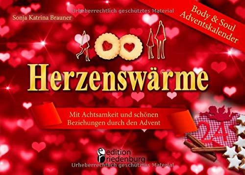 Herzenswärme - Body and Soul Adventskalender: Mit Achtsamkeit und schönen Beziehungen durch den Advent.