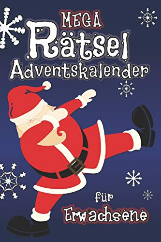 Mega Rätsel Adventskalender für Erwachsene: Jeden Adventstag spannende Rätsel: Zahlenrätsel Sudokus Symbolrätsel Nanogramme Kakuro Buchstabenquiz Zahlensuche