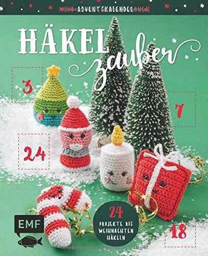 Mein Adventskalender-Buch: Häkelzauber: 24 Projekte bis Weihnachten häkeln – Niedliche Amigurumis, süße Geschenkanhänger, festlicher Baumschmuck und mehr – Mit perforierten Seiten zum Auftrennen