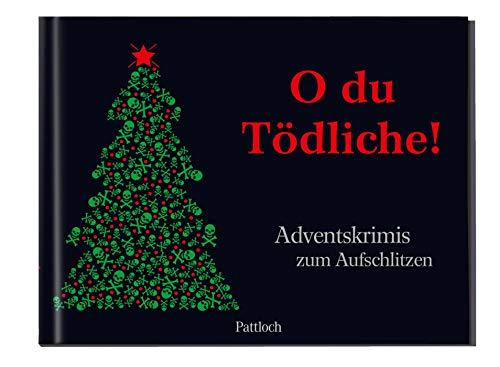 O du Tödliche!: Adventskrimis zum Aufschlitzen