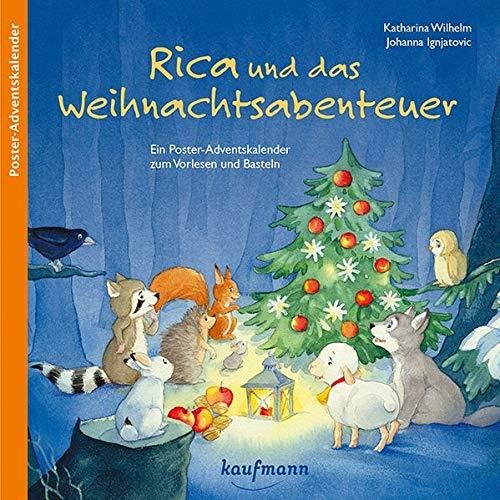 Rica und das Weihnachtsabenteuer: Ein Poster-Adventskalender zum Vorlesen und Basteln (Adventskalender mit Geschichten für Kinder: Ein Buch zum Vorlesen und Basteln)
