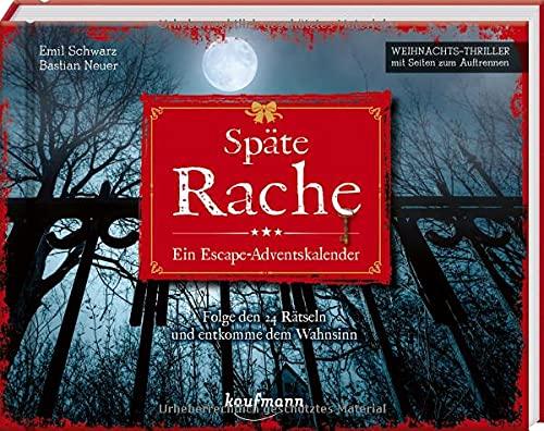 Späte Rache - Ein Escape-Adventskalender: Folge den 24 Rätseln und entkomme dem Wahnsinn (Escape-Adventskalender: Weihnachts-Thriller mit Seiten zum Auftrennen)